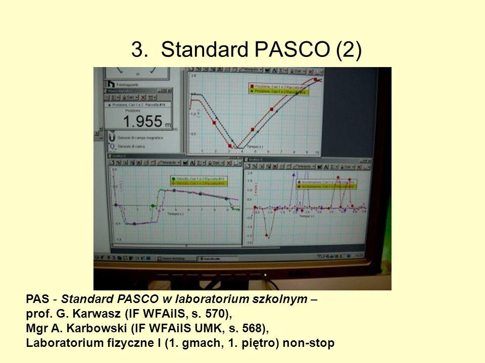 3. Standard PASCO (2) PAS - Standard PASCO w laboratorium szkolnym – prof. G. Karwasz (IF WFAiIS, s. 570), Mgr A. Karbowski (IF WFAiIS UMK, s. 568), L