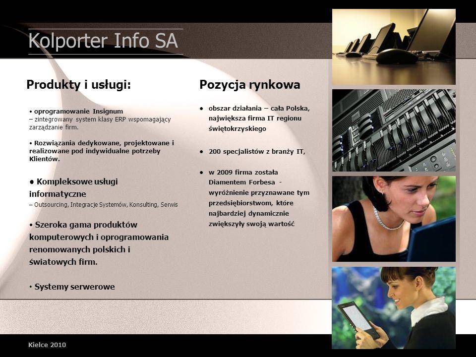 Kolporter Info SA Kielce 2010 Produkty i usługi: oprogramowanie Insignum – zintegrowany system klasy ERP wspomagający zarządzanie firm. Rozwiązania de