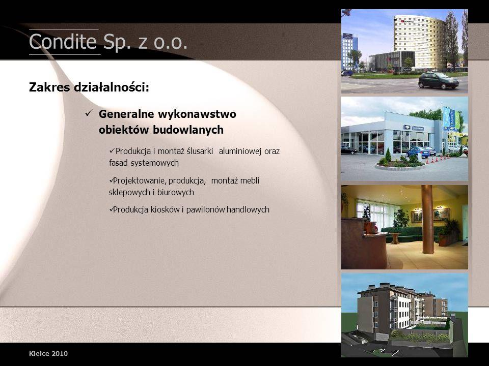 Condite Sp. z o.o. Generalne wykonawstwo obiektów budowlanych Produkcja i montaż ślusarki aluminiowej oraz fasad systemowych Projektowanie, produkcja,