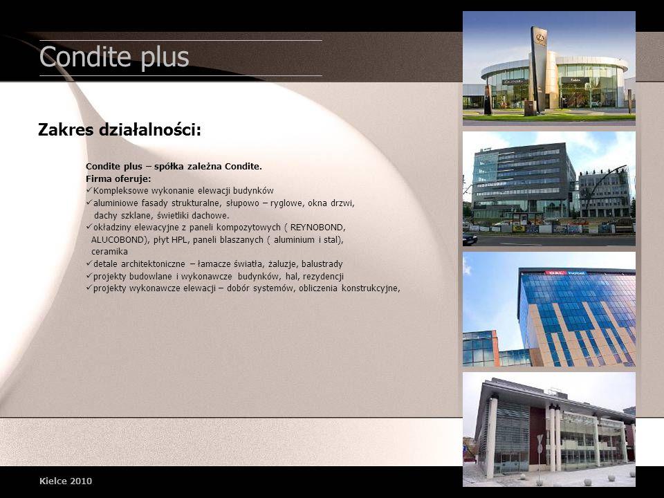 Condite plus Kielce 2010 Zakres działalności: Condite plus – spółka zależna Condite. Firma oferuje: Kompleksowe wykonanie elewacji budynków aluminiowe
