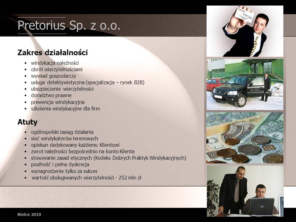 Pretorius Sp. z o.o. Kielce 2010 Zakres działalności windykacja należności obrót wierzytelnościami wywiad gospodarczy usługa detektywistyczna (specjal