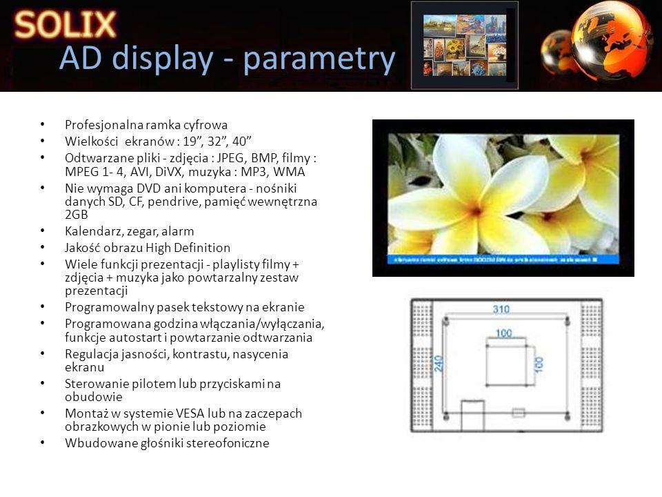 Profesjonalna ramka cyfrowa Wielkości ekranów : – Wiszące – iPOSTER V : 20, 32, 40 – Stojące iPOSTER L : 46, 52, 70 Odtwarzane pliki – zdjęcia : JPEG, muzyka : MP3 Nie wymaga DVD ani komputera - nośniki danych SD, CF, pendrive, pamięć wewnętrzna 2GB Kalendarz, zegar, alarm Kąt widzenia 178 stopni Wiele funkcji prezentacji – playlisty zdjęcia + muzyka jako powtarzalny zestaw prezentacji Zamknięta obudowa Programowana godzina włączania/wyłączania, funkcje autostart i powtarzanie odtwarzania Regulacja jasności, kontrastu, nasycenia ekranu Sterowanie pilotem lub przyciskami na obudowie Montaż w systemie VESA lub na zaczepach obrazkowych w pionie lub poziomie Wbudowane głośniki stereofoniczne iPOSTER - parametry