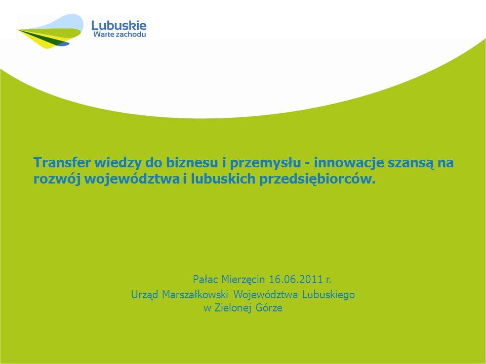 Transfer wiedzy do biznesu i przemysłu - innowacje szansą na rozwój województwa i lubuskich przedsiębiorców.