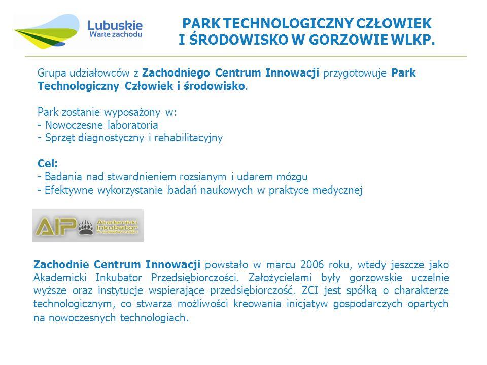 PARK TECHNOLOGICZNY CZŁOWIEK I ŚRODOWISKO W GORZOWIE WLKP. Grupa udziałowców z Zachodniego Centrum Innowacji przygotowuje Park Technologiczny Człowiek