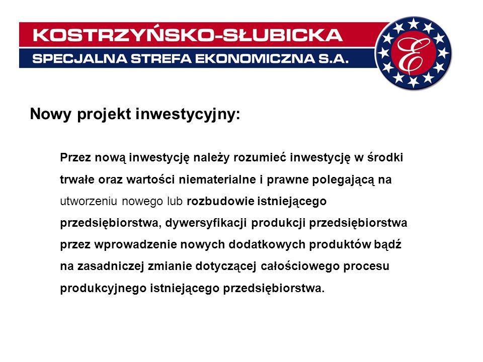 Nowy projekt inwestycyjny: Przez nową inwestycję należy rozumieć inwestycję w środki trwałe oraz wartości niematerialne i prawne polegającą na utworze