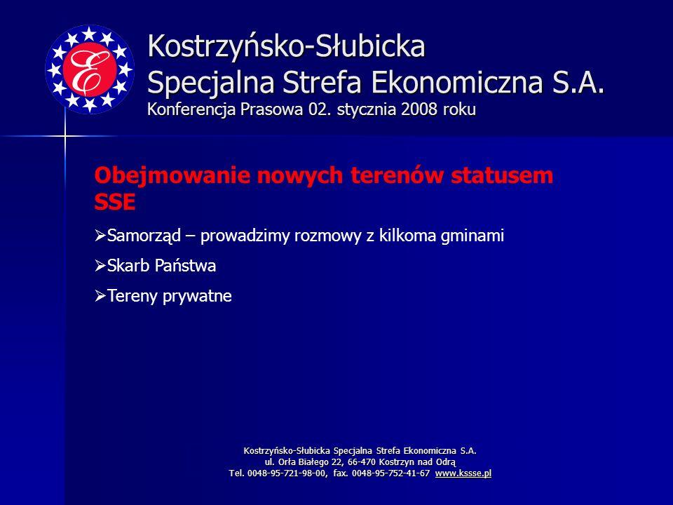 Kostrzyńsko-Słubicka Specjalna Strefa Ekonomiczna S.A. Konferencja Prasowa 02. stycznia 2008 roku Kostrzyńsko-Słubicka Specjalna Strefa Ekonomiczna S.