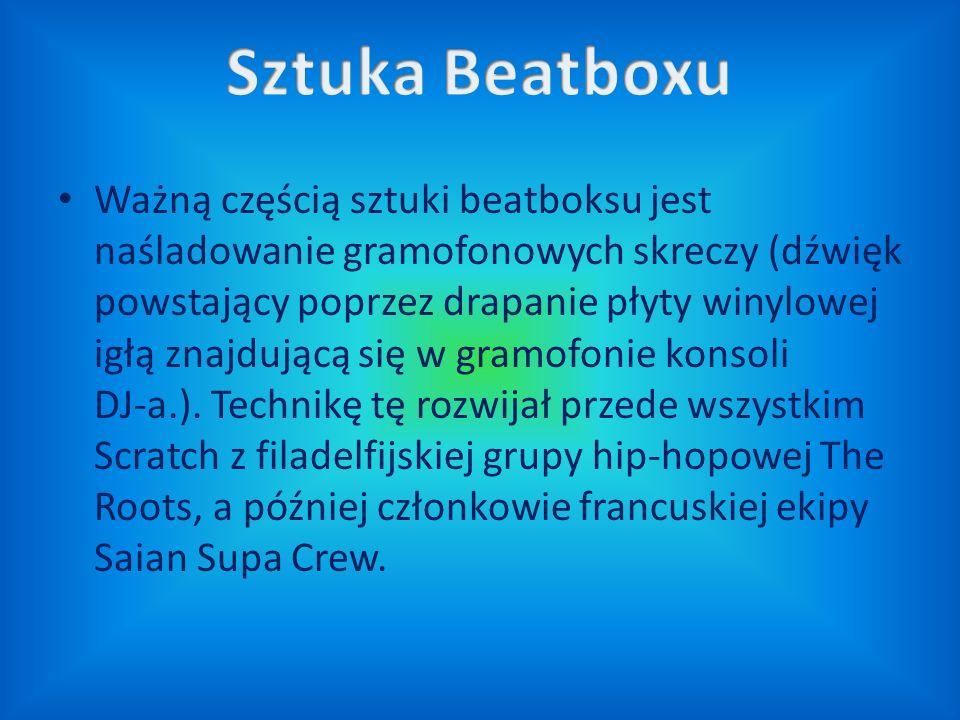 Ważną częścią sztuki beatboksu jest naśladowanie gramofonowych skreczy (dźwięk powstający poprzez drapanie płyty winylowej igłą znajdującą się w gramo