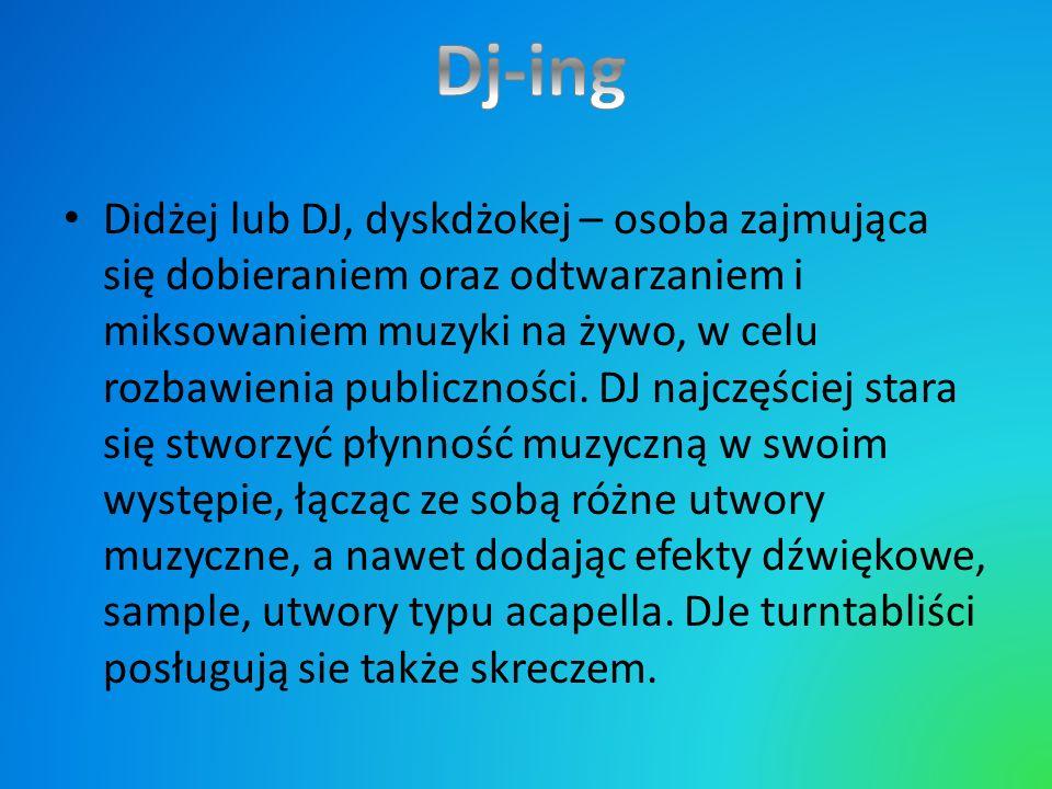 Didżej lub DJ, dyskdżokej – osoba zajmująca się dobieraniem oraz odtwarzaniem i miksowaniem muzyki na żywo, w celu rozbawienia publiczności. DJ najczę