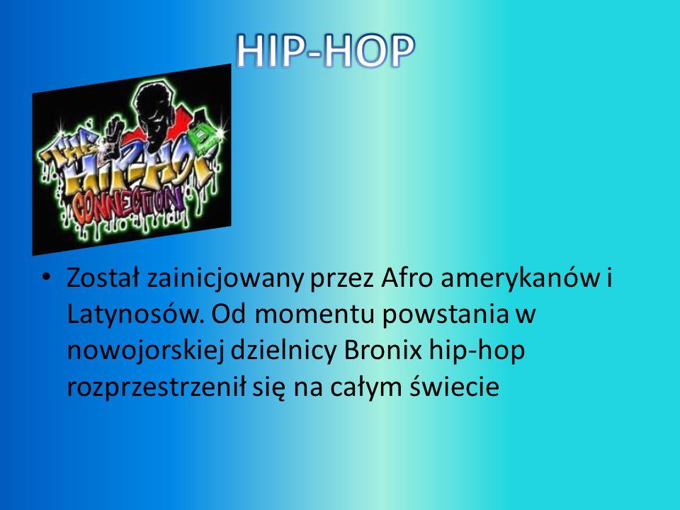 Został zainicjowany przez Afro amerykanów i Latynosów. Od momentu powstania w nowojorskiej dzielnicy Bronix hip-hop rozprzestrzenił się na całym świec