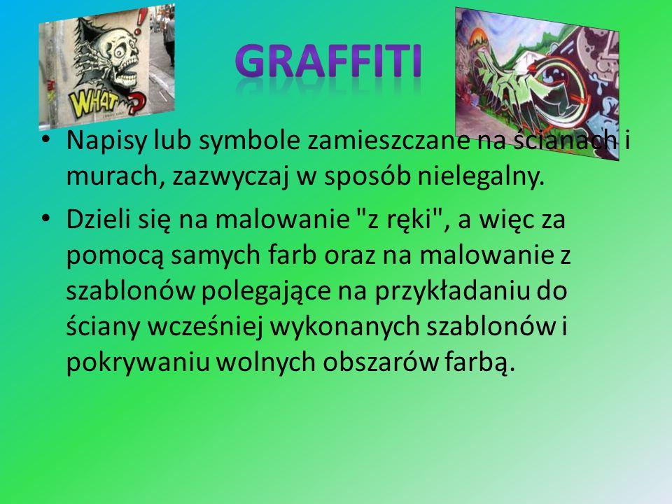 Napisy lub symbole zamieszczane na ścianach i murach, zazwyczaj w sposób nielegalny. Dzieli się na malowanie