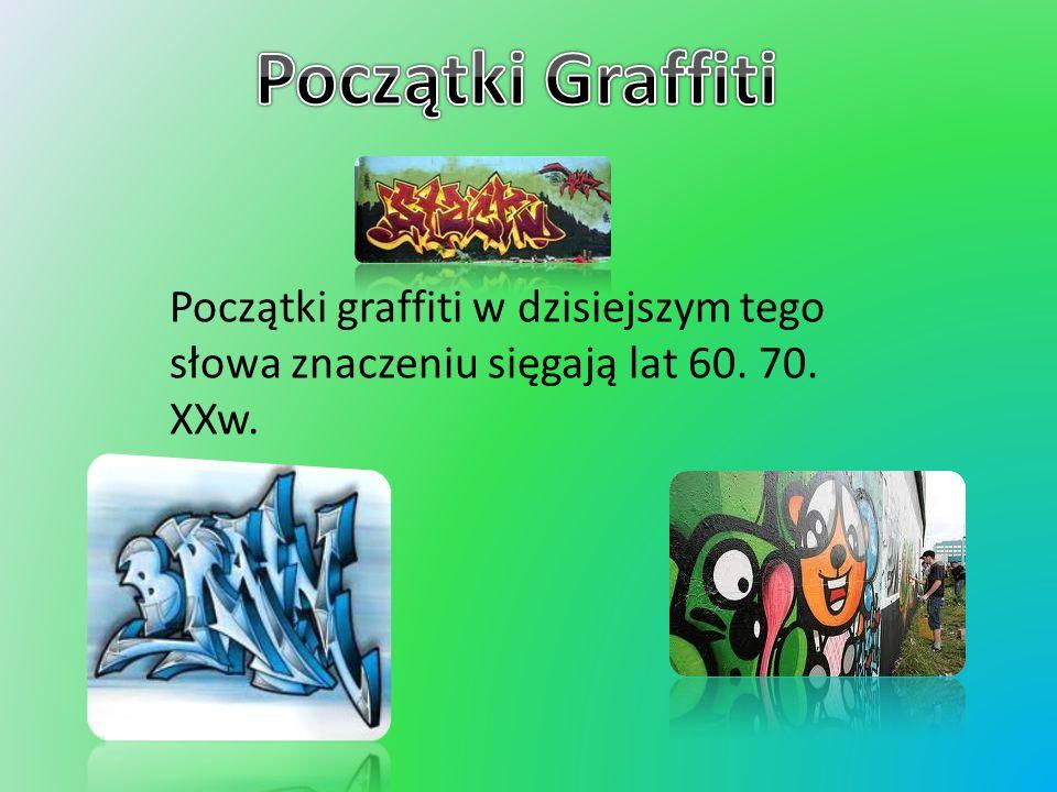 Początki graffiti w dzisiejszym tego słowa znaczeniu sięgają lat 60. 70. XXw.