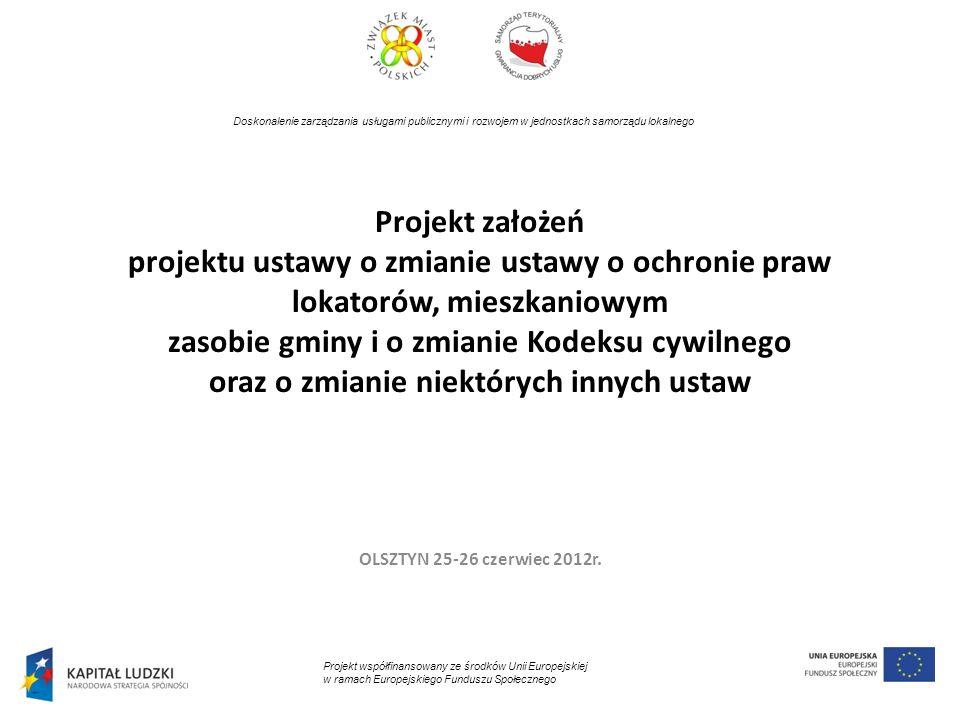 Projekt założeń projektu ustawy o zmianie ustawy o ochronie praw lokatorów, mieszkaniowym zasobie gminy i o zmianie Kodeksu cywilnego oraz o zmianie n