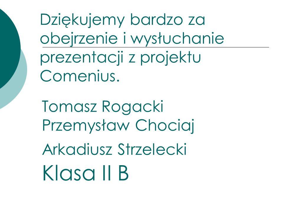Dziękujemy bardzo za obejrzenie i wysłuchanie prezentacji z projektu Comenius.