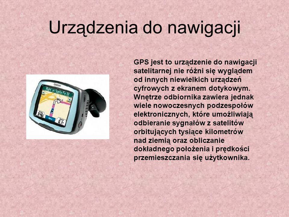 Urządzenia do nawigacji GPS jest to urządzenie do nawigacji satelitarnej nie różni się wyglądem od innych niewielkich urządzeń cyfrowych z ekranem dot