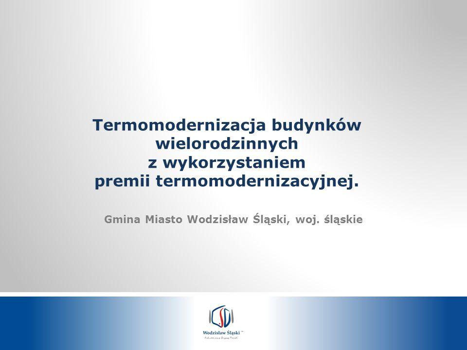 Termomodernizacja budynków wielorodzinnych z wykorzystaniem premii termomodernizacyjnej. Gmina Miasto Wodzisław Śląski, woj. śląskie