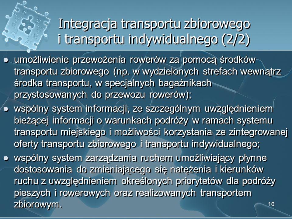 Integracja transportu zbiorowego i transportu indywidualnego (2/2) umożliwienie przewożenia rowerów za pomocą środków transportu zbiorowego (np. w wyd