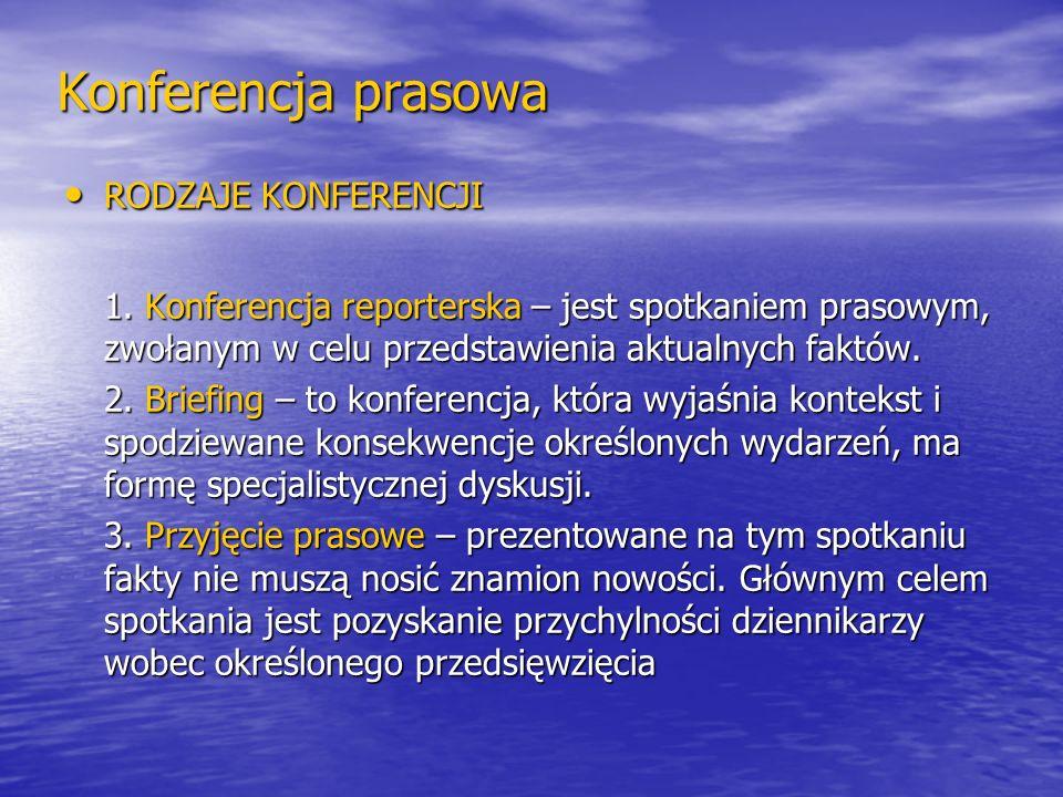 Konferencja prasowa RODZAJE KONFERENCJI RODZAJE KONFERENCJI 1. Konferencja reporterska – jest spotkaniem prasowym, zwołanym w celu przedstawienia aktu
