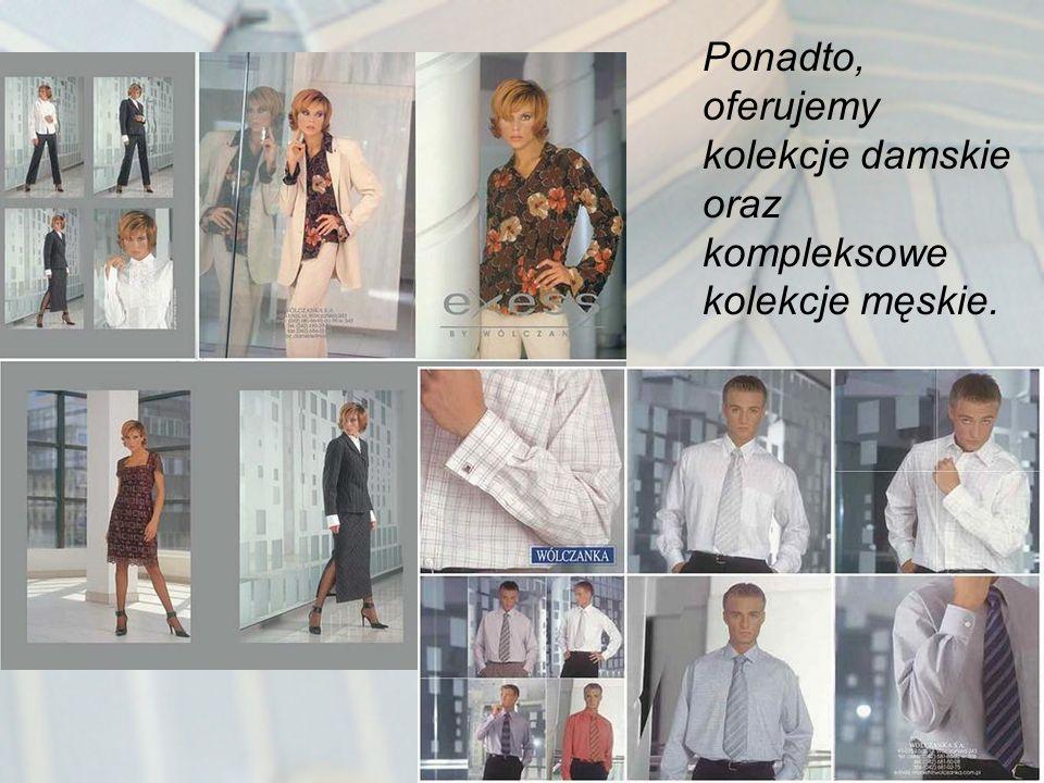 Ponadto, oferujemy kolekcje damskie oraz kompleksowe kolekcje męskie.