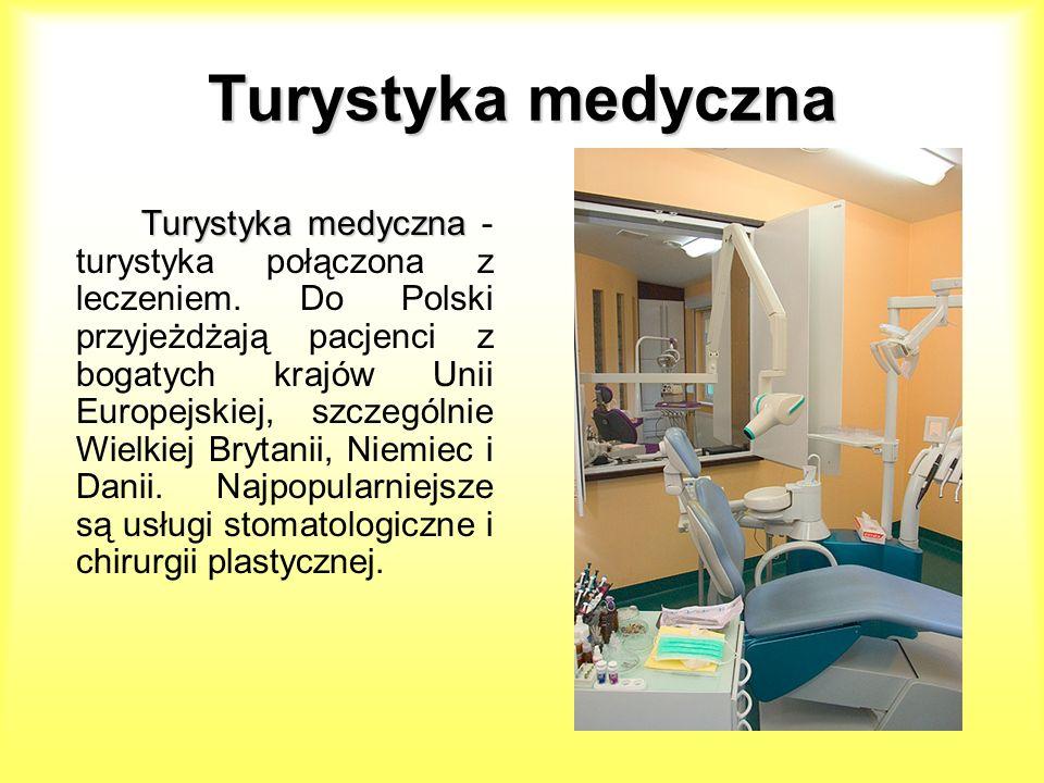 Turystykamedyczna Turystyka medyczna Turystyka medyczna Turystyka medyczna - turystyka połączona z leczeniem. Do Polski przyjeżdżają pacjenci z bogaty