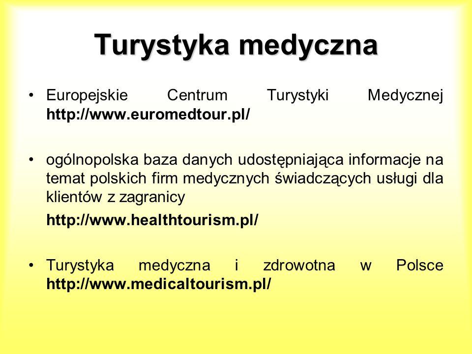 Turystyka medyczna Europejskie Centrum Turystyki Medycznej http://www.euromedtour.pl/ ogólnopolska baza danych udostępniająca informacje na temat pols