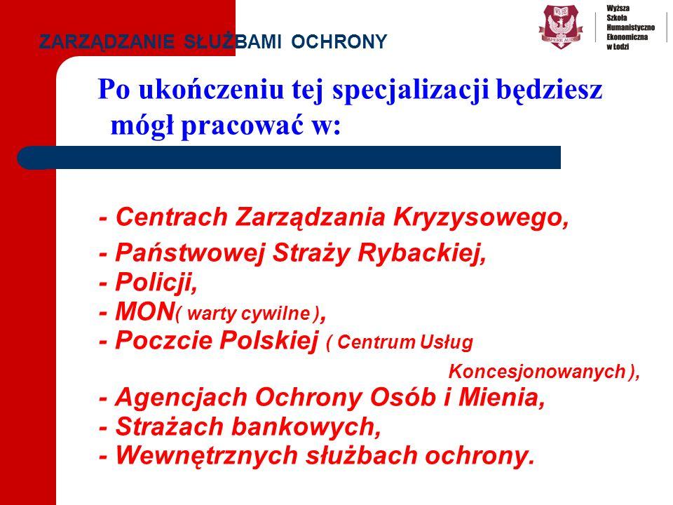 - Centrach Zarządzania Kryzysowego, - Państwowej Straży Rybackiej, - Policji, - MON ( warty cywilne ), - Poczcie Polskiej ( Centrum Usług Koncesjonowa