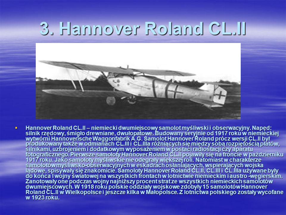 2. Fokker D.VII Fokker D.VII – niemiecki samolot myśliwski, półtorapłatem o konstrukcji mieszanej, przeważnie drewnianej. Podwozie klasyczne – stałe.