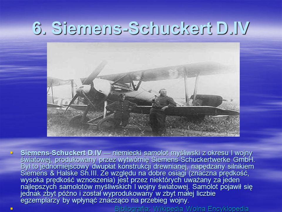5. Pfalz D.III Pfalz D.III niemiecki samolot myśliwski z okresu I wojny światowej. Był to jednomiejscowy dwupłat konstrukcji drewnianej. Niemieckie za
