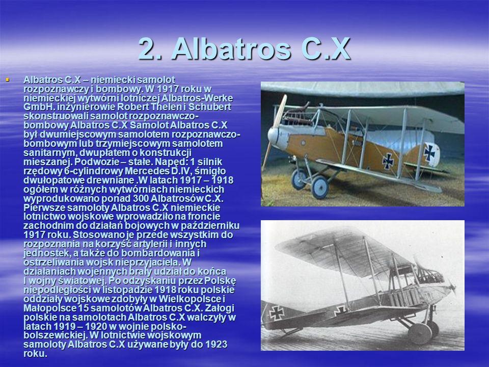 Rumpler C.I – niemiecki samolot rozpoznawczy i lekki samolot bombowy. W 1915 roku Edmund Rumpler zbudował w swojej wytwórni dwumiejscowy samolot w ukł