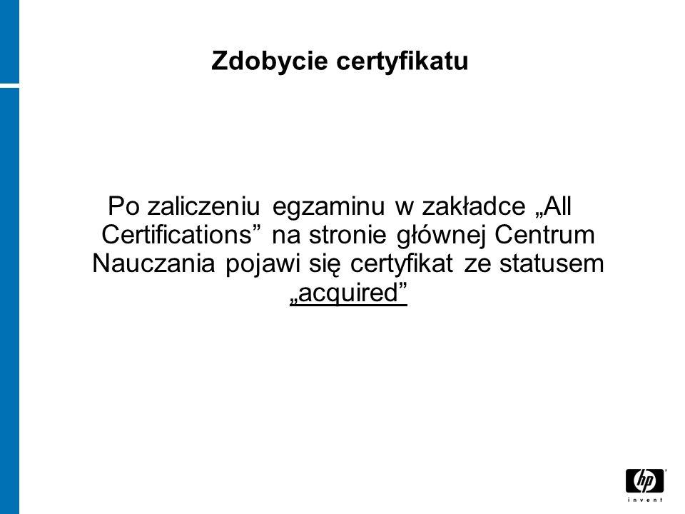 Zdobycie certyfikatu Po zaliczeniu egzaminu w zakładce All Certifications na stronie głównej Centrum Nauczania pojawi się certyfikat ze statusem acqui
