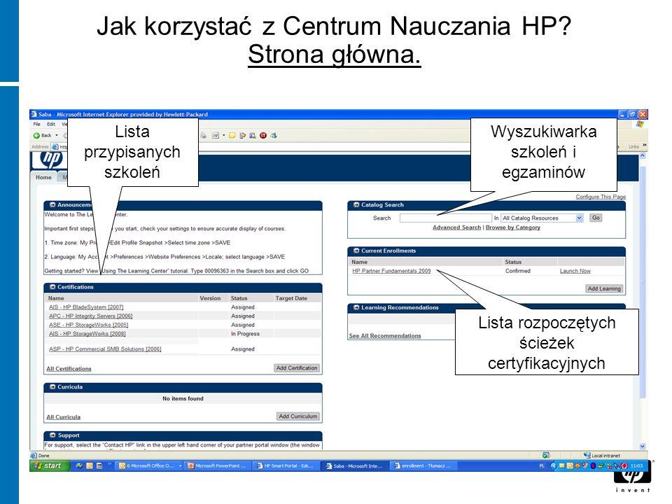 Jak korzystać z Centrum Nauczania HP? Strona główna. szkolenia i certyfikacja Dostęp do Centrum nauczania HP (SABA) Lista przypisanych szkoleń Wyszuki