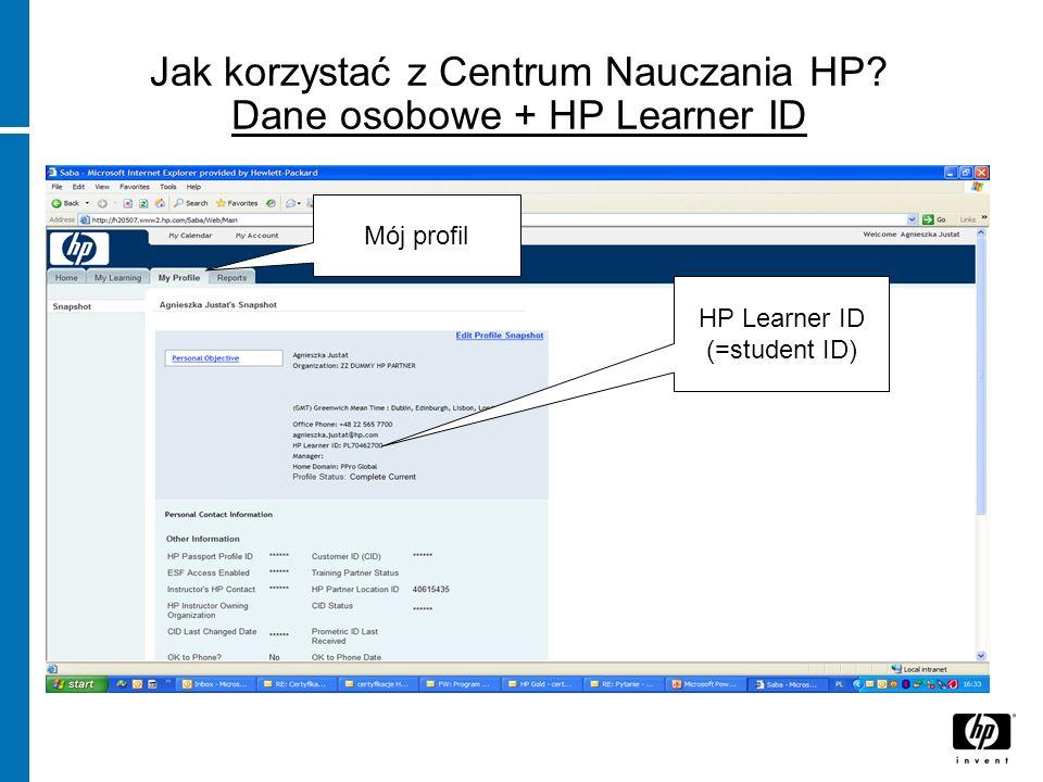 Jak korzystać z Centrum Nauczania HP? Dane osobowe + HP Learner ID szkolenia i certyfikacja Dostęp do Centrum nauczania HP (SABA) Mój profil HP Learne