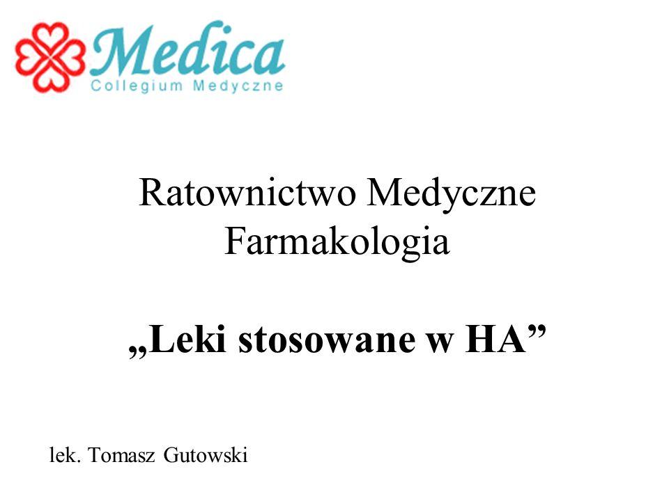 Ratownictwo Medyczne Farmakologia Leki stosowane w HA lek. Tomasz Gutowski
