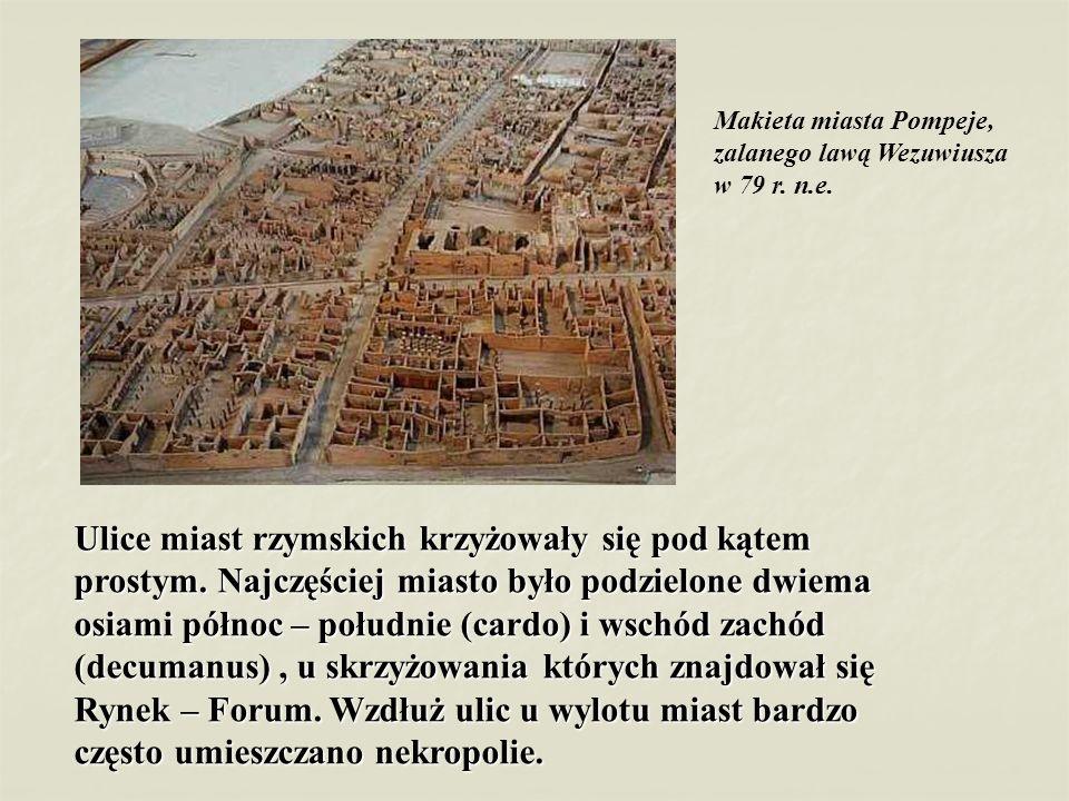 Makieta miasta Pompeje, zalanego lawą Wezuwiusza w 79 r. n.e. Ulice miast rzymskich krzyżowały się pod kątem prostym. Najczęściej miasto było podzielo