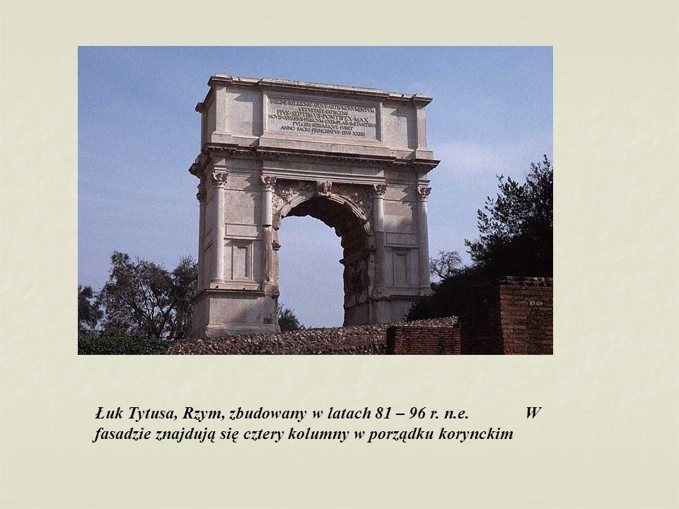 Łuk Tytusa, Rzym, zbudowany w latach 81 – 96 r. n.e. W fasadzie znajdują się cztery kolumny w porządku korynckim