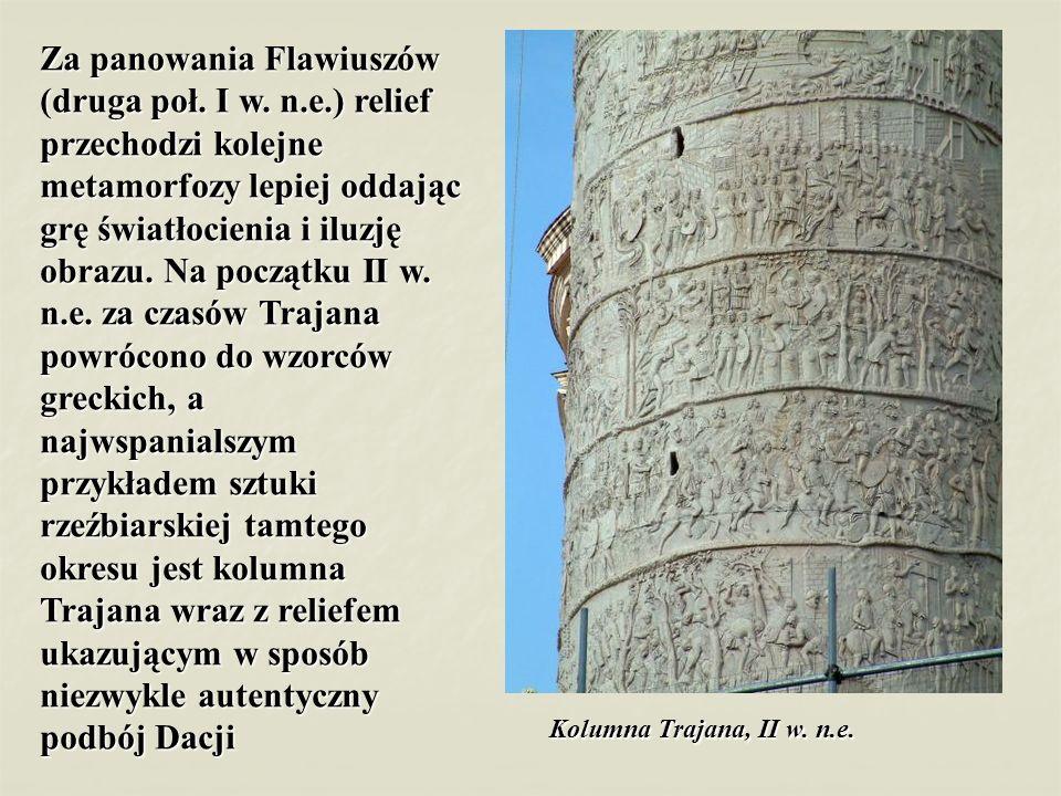 Za panowania Flawiuszów (druga poł. I w. n.e.) relief przechodzi kolejne metamorfozy lepiej oddając grę światłocienia i iluzję obrazu. Na początku II