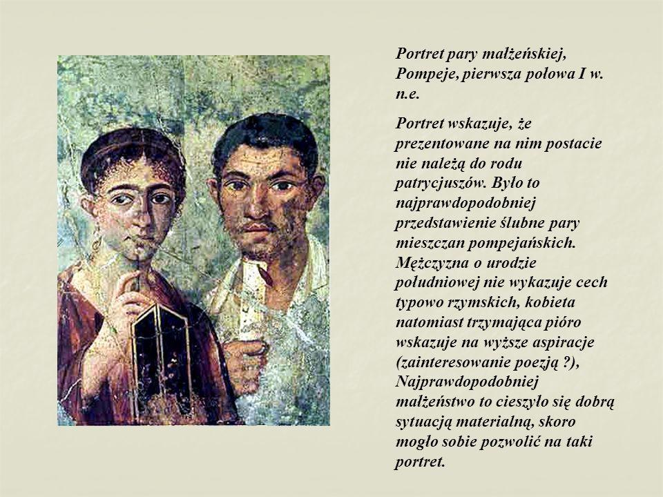 Portret pary małżeńskiej, Pompeje, pierwsza połowa I w. n.e. Portret wskazuje, że prezentowane na nim postacie nie należą do rodu patrycjuszów. Było t
