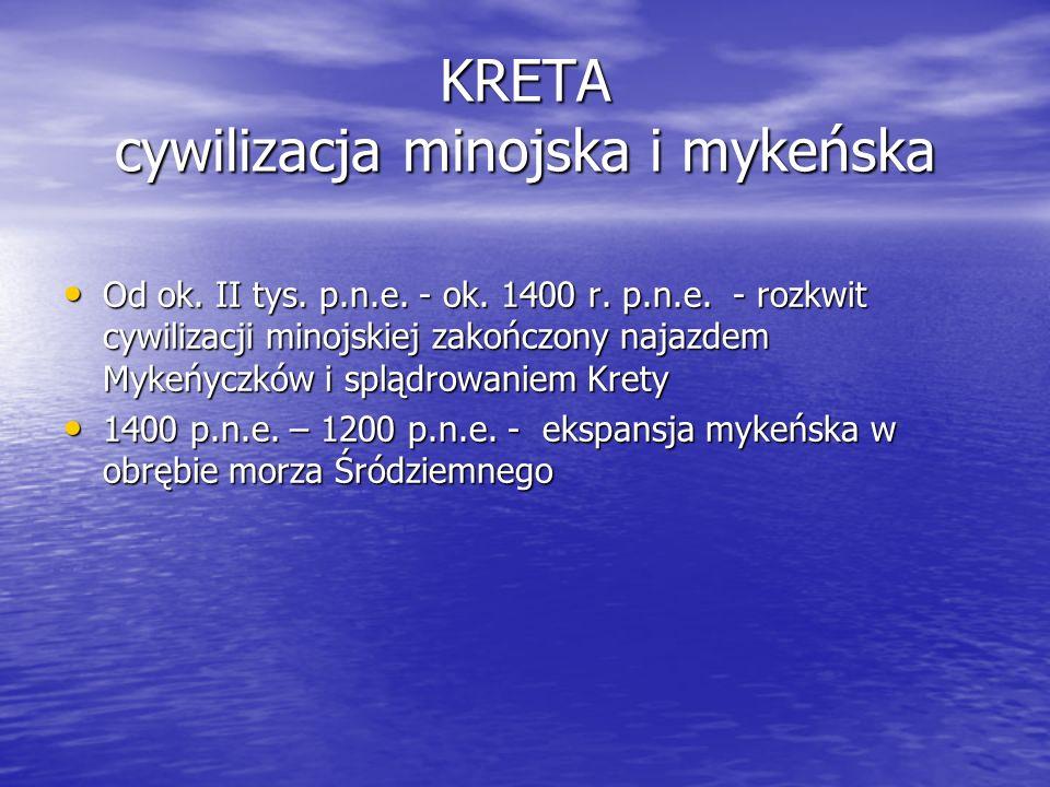 KRETA cywilizacja minojska i mykeńska Od ok.II tys.