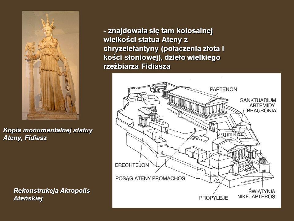 Kopia monumentalnej statuy Ateny, Fidiasz - znajdowała się tam kolosalnej wielkości statua Ateny z chryzelefantyny (połączenia złota i kości słoniowej