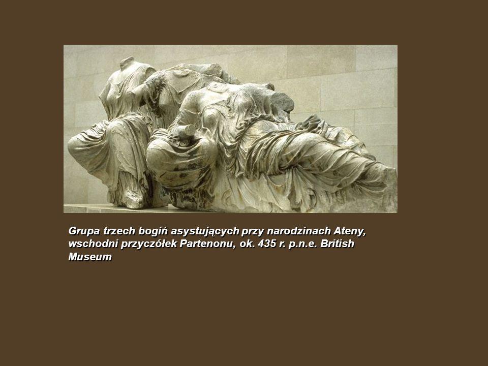 Grupa trzech bogiń asystujących przy narodzinach Ateny, wschodni przyczółek Partenonu, ok. 435 r. p.n.e. British Museum