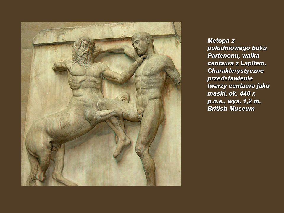 Metopa z południowego boku Partenonu, walka centaura z Lapitem. Charakterystyczne przedstawienie twarzy centaura jako maski, ok. 440 r. p.n.e., wys. 1