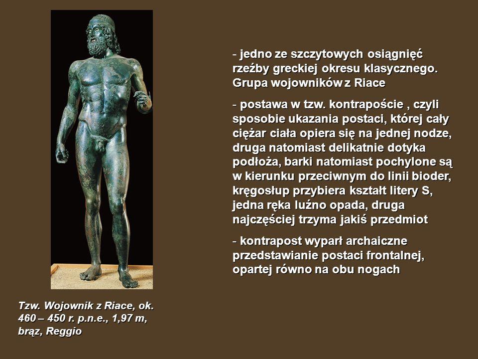 Tzw. Wojownik z Riace, ok. 460 – 450 r. p.n.e., 1,97 m, brąz, Reggio jedno ze szczytowych osiągnięć rzeźby greckiej okresu klasycznego. Grupa wojownik