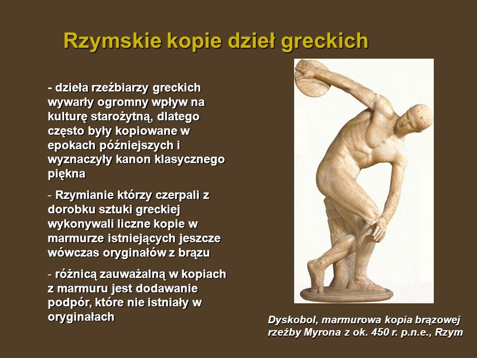 Rzymskie kopie dzieł greckich Dyskobol, marmurowa kopia brązowej rzeźby Myrona z ok. 450 r. p.n.e., Rzym dzieła rzeźbiarzy greckich wywarły ogromny wp