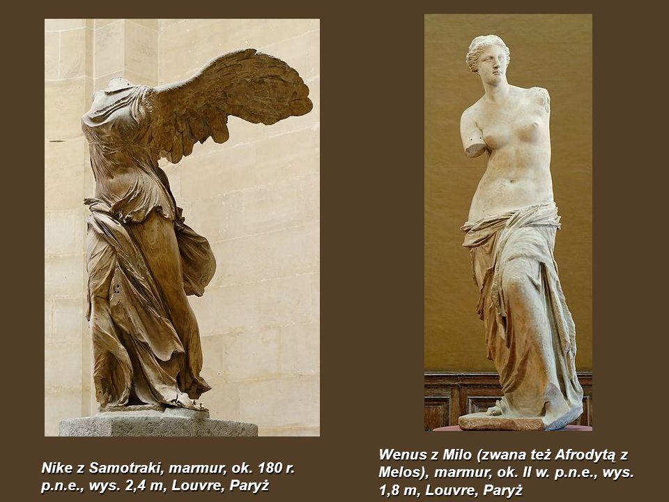 Nike z Samotraki, marmur, ok. 180 r. p.n.e., wys. 2,4 m, Louvre, Paryż Wenus z Milo (zwana też Afrodytą z Melos), marmur, ok. II w. p.n.e., wys. 1,8 m