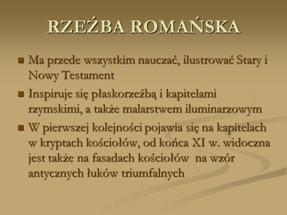 RZEŹBA ROMAŃSKA Ma przede wszystkim nauczać, ilustrować Stary i Nowy Testament Ma przede wszystkim nauczać, ilustrować Stary i Nowy Testament Inspiruj