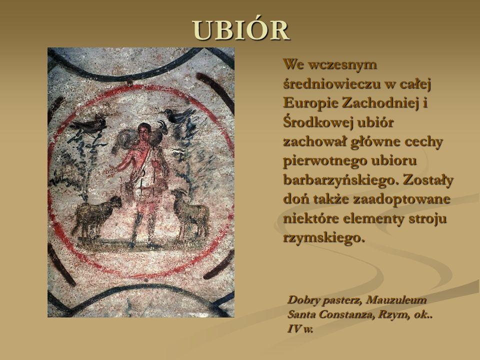 UBIÓR We wczesnym średniowieczu w całej Europie Zachodniej i Środkowej ubiór zachował główne cechy pierwotnego ubioru barbarzyńskiego. Zostały doń tak
