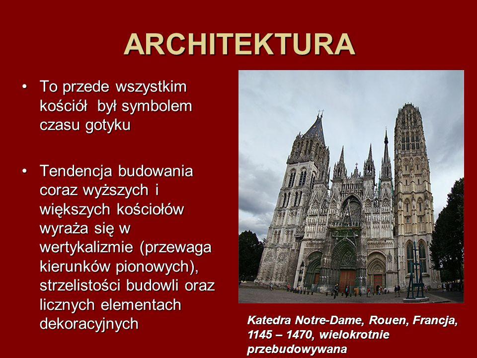 ARCHITEKTURA To przede wszystkim kościół był symbolem czasu gotykuTo przede wszystkim kościół był symbolem czasu gotyku Tendencja budowania coraz wyżs