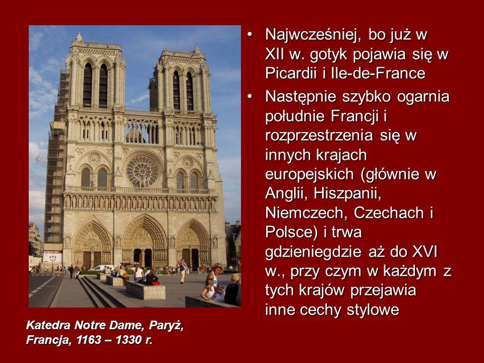 Najwcześniej, bo już w XII w. gotyk pojawia się w Picardii i Ile-de-FranceNajwcześniej, bo już w XII w. gotyk pojawia się w Picardii i Ile-de-France N