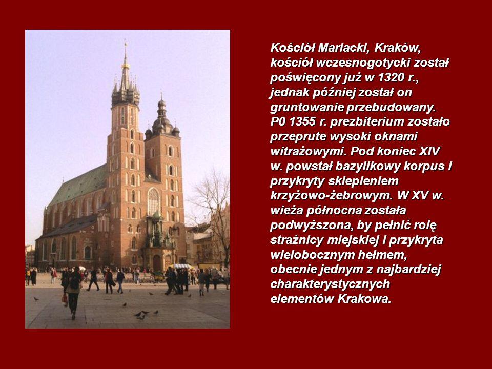 Kościół Mariacki, Kraków, kościół wczesnogotycki został poświęcony już w 1320 r., jednak później został on gruntowanie przebudowany. P0 1355 r. prezbi