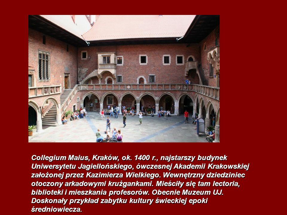 Collegium Maius, Kraków, ok. 1400 r., najstarszy budynek Uniwersytetu Jagiellońskiego, ówczesnej Akademii Krakowskiej założonej przez Kazimierza Wielk