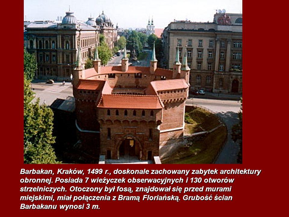 Barbakan, Kraków, 1499 r., doskonale zachowany zabytek architektury obronnej. Posiada 7 wieżyczek obserwacyjnych i 130 otworów strzelniczych. Otoczony